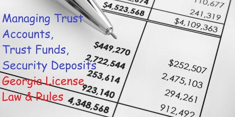 """""""Managing Trust Accounts, Trust Funds, Security Deposits!"""" Georgia License Law & Rules - 3 Hours - CE Peachtree Corners tickets"""