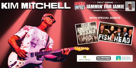 KIM MITCHELL, Fish Head & One Knight's Stand JAMMIN' For JAMIE 2019 tickets
