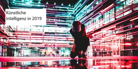 Künstliche Intelligenz in 2019 Tickets
