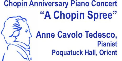 Chopin Anniversary Concert: A Chopin Spree.