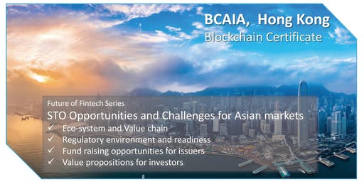 Future of Fintech Series: STO Opportunities and Challenges for Asian market
