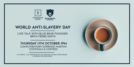 World Anti-Slavery Day:  live talk & cocktails with Blue Bear Coffee tickets