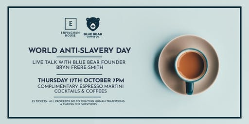 World Anti-Slavery Day:  live talk & cocktails with Blue Bear Coffee