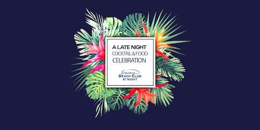A Late Night Cocktail & Food Celebraiton