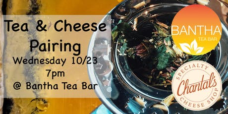 Tea and Cheese @ Bantha Tea Bar tickets