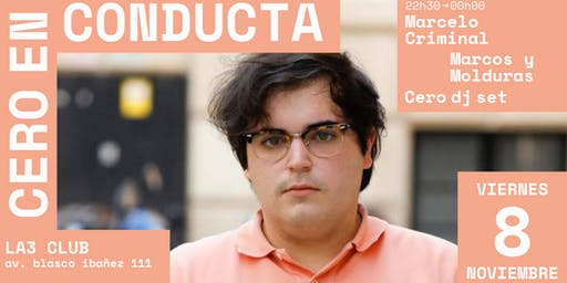 Cero en conducta : Marcelo Criminal + Marcos y Molduras