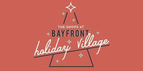 Bayfront Holiday Village tickets