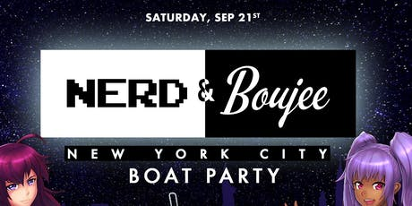 Nerd and Boujee: Summer Yacht Cruise - NYC Boat Party (Pier 15)  tickets