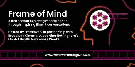 Frame of Mind - A Season of Films Exploring Mental Health tickets