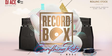 RecordBox  - DJ ACE's Birthday Party tickets