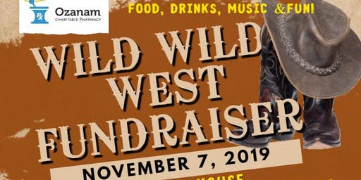 Wild Wild West Fundraiser Benefiting Ozanam Charitable Pharmacy