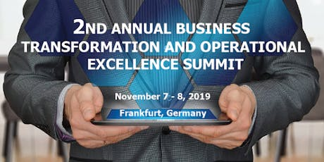 2nd Annual Business Transformation and Operational Excellence Summit tickets