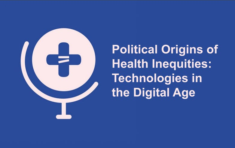 Political Origins of Health Inequities Technology in the Digital Age