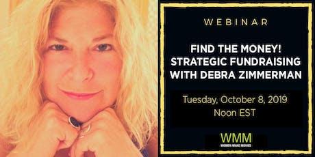 Part I — Find the Money! Strategic Fundraising with Debra Zimmerman tickets