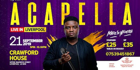 Acapella Live in Liverpool ft. Lafin Gas, Fabu D, Heiress Jacinta tickets