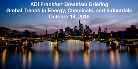 ADI Frankfurt Breakfast Briefing: Global Trends in Energy, Chemicals, and Industrials tickets