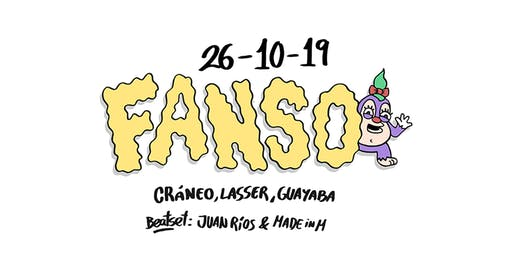 BeatNightOut w/ FANSO (Cráneo, Lasser, Guayaba, Juan Rios, MadeInM) + Digitalluc