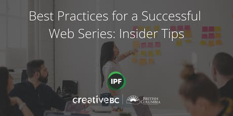 Best Practices for Successful Web Series: Insider Tips tickets