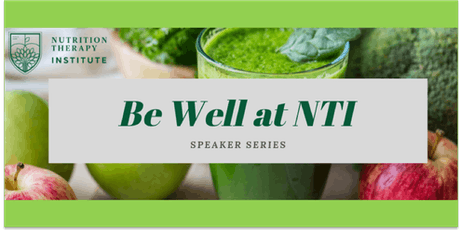 Be Well at NTI Speaker Series - What's The Brain Got To Do With It?  Part-1 tickets