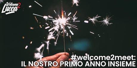 #Welcome2Meet: Il nostro primo anno insieme biglietti