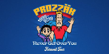 Prozzak - Never Get Over You Farewell Tour tickets