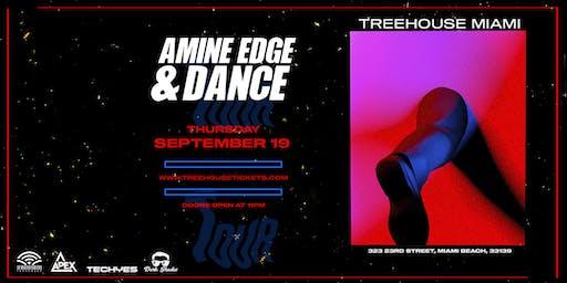 Amine Edge & Dance @ Treehouse Miami