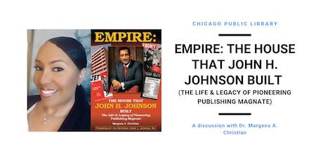 Empire: The House That John H. Johnson Built tickets