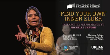 Finding Your Own Inner Elder-An Interactive Performance by Michelle Thrush tickets