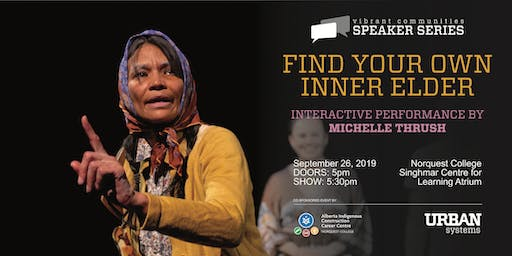 Finding Your Own Inner Elder-An Interactive Performance by Michelle Thrush