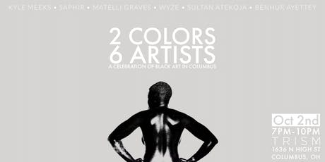 2 COLORS 6 ARTISTS: A Celebration Of Black Art In Columbus tickets