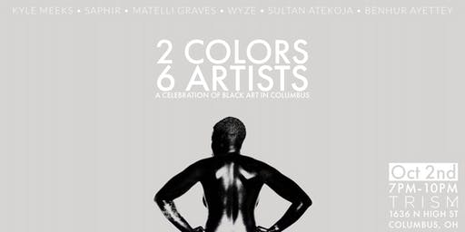 2 COLORS 6 ARTISTS: A Celebration Of Black Art In Columbus