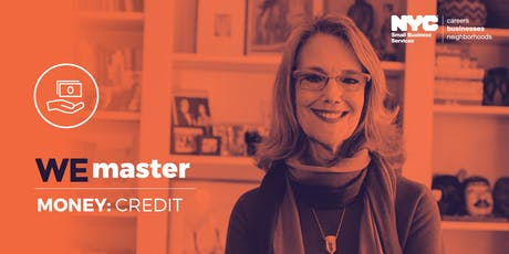 WE Master Money: Credit workshop + 1-on-1 Consultations at the Made in NY Media Center  tickets