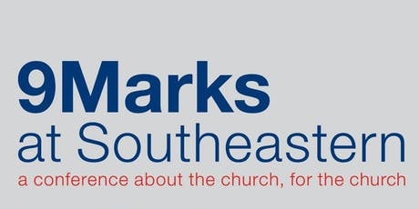 9Marks at Southeastern Conference: Church Government tickets