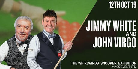 Jimmy White & John Virgo Snooker Exhibition tickets