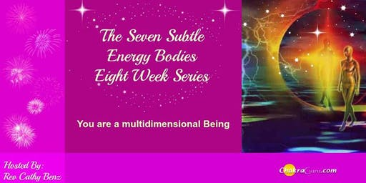 """The Seven Subtle Energy Bodies"" Eight Week Series Oct/Nov 2019"