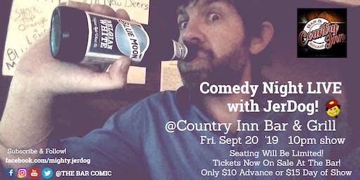 Country Inn Bar & Grill The Return of COMEDY NIGHT!  w/JerDog