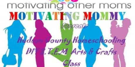 Homeschool DIY S.T.E.M Arts & Crafts  Class (Drop Offs Welcome) tickets
