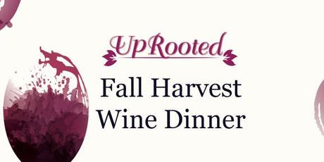UpRooted's Fall Harvest Wine Dinner tickets