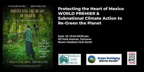 Protecting the Heart of Mexico WORLD PREMIERE &  Subnational Climate Action tickets