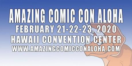 2020 Amazing Comic Con Aloha in Honolulu Hawaii tickets