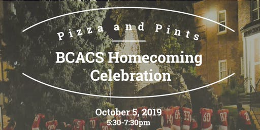 Pizza and Pints  -- BCACS Homecoming Celebration