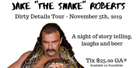 """Jake """"The Snake"""" Roberts At Riverwalk Brewing Co tickets"""