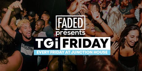 Faded - Thank God It's Friday [EVERY FRIDAY] tickets