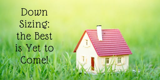 DownSizing - the Best is Yet to Come!