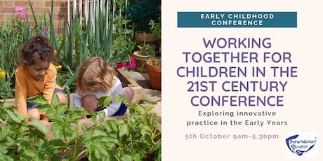 Working Together for Children in the 21st Century Conference. tickets
