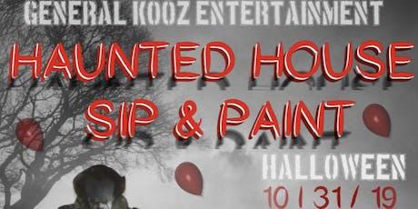 HALLOWEEN HAUNTED HOUSE  SIP & PAINT tickets