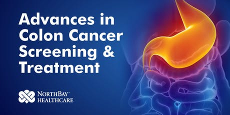 Advances in Colon Cancer Screening & Treatment - NorthBay Healthcare tickets