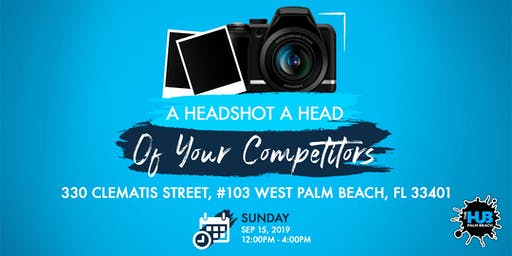 Get a HEADSHOT ahead of your competitors
