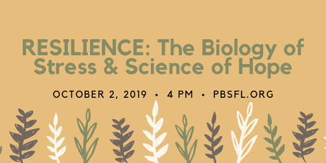 RESILIENCE: The Biology of Stress & Science of Hope tickets