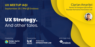 UX Meetup Iasi #2 - UX Strategy. And other tales.